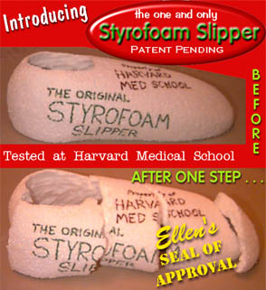 The greatest innovation at Harvard Medical School?  Styrofoam slippers, of course!