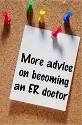 More advice on becoming an ER doctor
