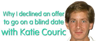 Why I declined an offer to go on a blind date with Katie Couric